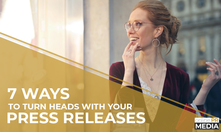 Turn Heads with Your Press Release